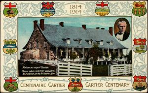 QUEBEC SURNAMES: Surprenant + Cartier LOCATIONS: Montreal | Colourful vintage postcard celebrating the Cartier Centenary - Cartier, Georges Etienne, St. Antoine on the Richelieu, Quebec _ house where he was born.